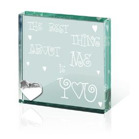 The Best thing About Me Is You - Paperweight Token